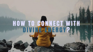 How to Connect with Divine Energy