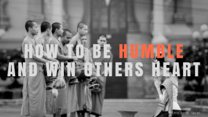 How to Be Humble and Win Others Heart - Vinay Rai