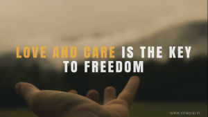Love And Care Is The Key To Freedom