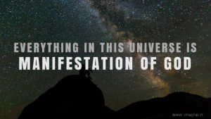 Everything in this Universe is Manifestation of God - Vinay Rai