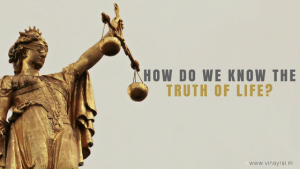 Why Do We Need To Know the Secret of Truth - Vinay Rai